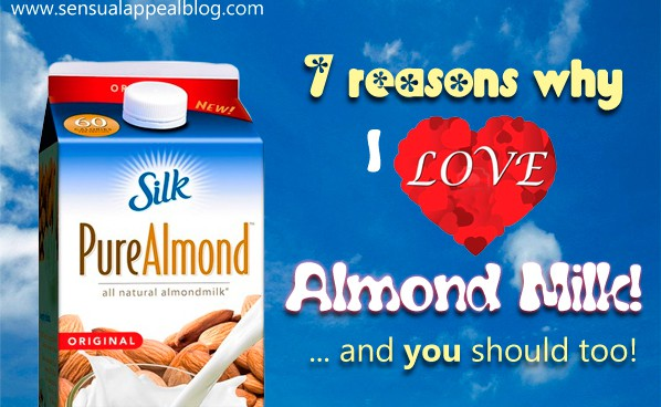 7 reason why you should love almond milk too!