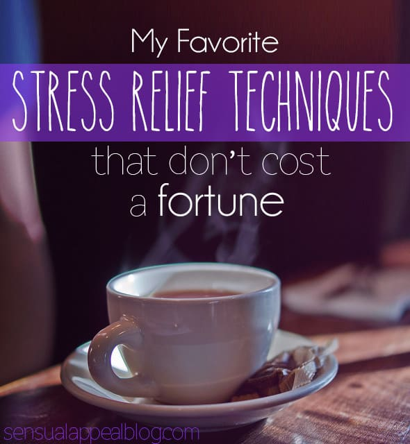 The best Stress Relief Techniques that don't cost a fortune!