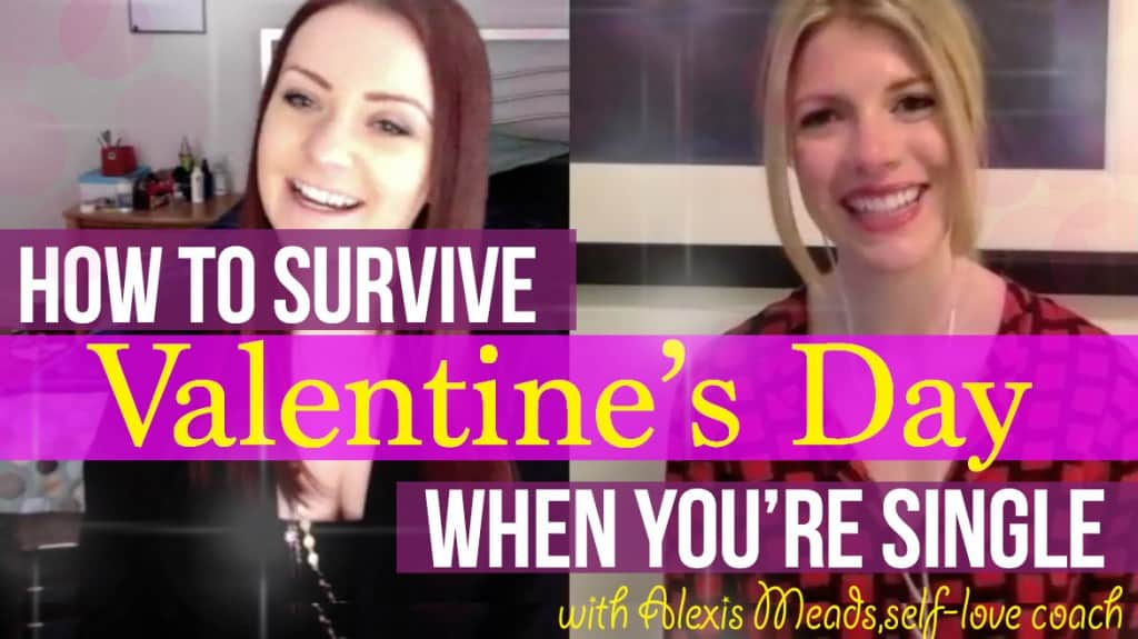How to Survive Valentine's Day when You're Single (Interview with Alexis Meads)