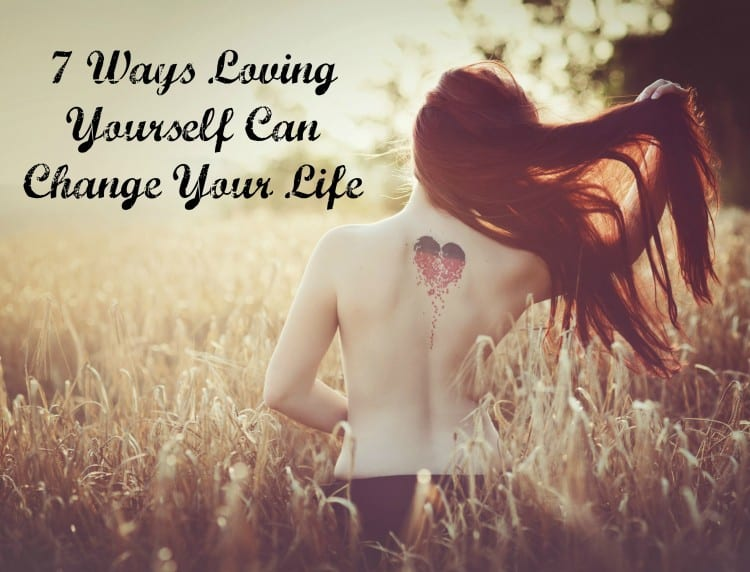 7 Ways Loving Yourself Can Change Your Life